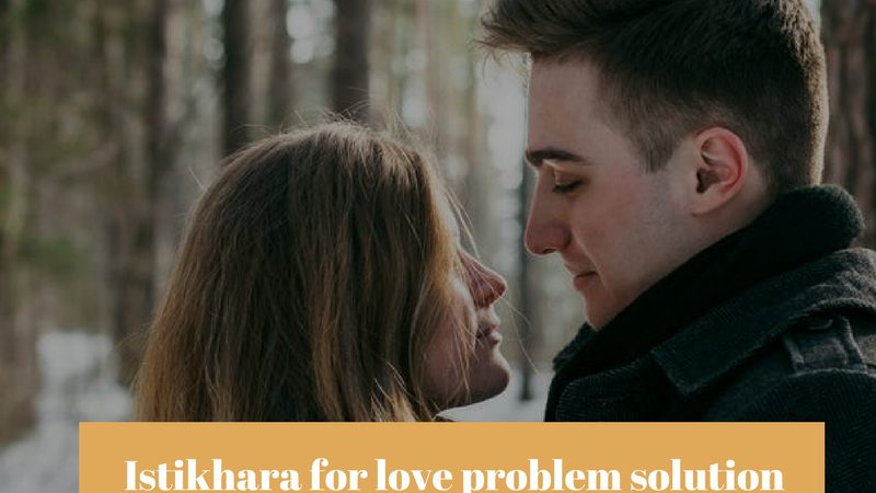 Istikhara for love problem solution