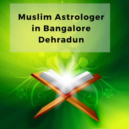 Muslim Astrologer in bangalore dehradun