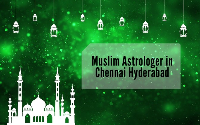 muslim astrologer in chennai hyderabad
